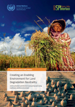 Creating an Enabling Environment for Land Degradation Neutrality and its potential contribution to enhancing well-being, livelihoods and the environment
